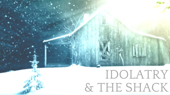 idolatry-the-shack